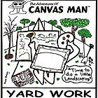 Yard Work by CanvasMan