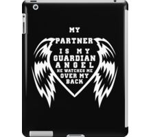 """""""My Partner is my Guardian Angel, He watches over my back"""" Collection #260043B iPad Case/Skin"""