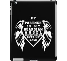 """""""My Partner is my Guardian Angel, She watches over my back"""" Collection #260044B iPad Case/Skin"""