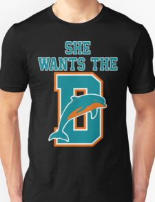 She Wants The D Dolphins Unisex T-Shirt