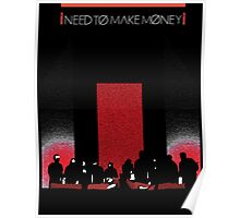 Need To Make Money Poster