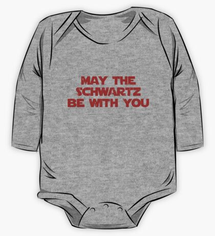 May The Schwartz Be With You One Piece - Long Sleeve