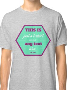 T-shirt without any text Classic T-Shirt