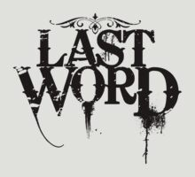 Last Word Clothing Co. by beaumitchell
