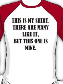 This is my RIFLE (Full Metal Jacket) shirt, mug, case, skin, bag T-Shirt