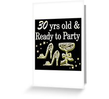 SILVER 30 YRS OLD AND READY TO PARTY Greeting Card