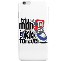 Triumph is Kick Forever iPhone Case/Skin