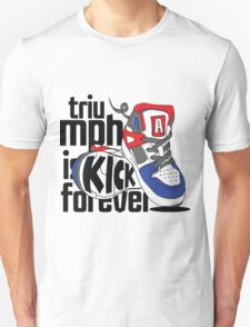 Triumph is Kick Forever T-Shirt