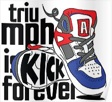 Triumph is Kick Forever Poster