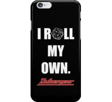 I Roll My Own. -- Black iPhone Case/Skin