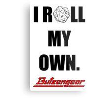 I Roll My Own. -- White Metal Print