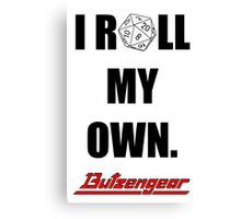 I Roll My Own. -- White Canvas Print