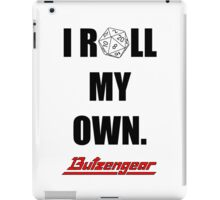 I Roll My Own. -- White iPad Case/Skin