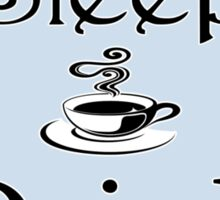Eat Sleep Drink Coffee Sticker
