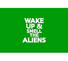 Wake up & smell the aliens Photographic Print