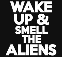 Wake up & smell the aliens Kids Clothes