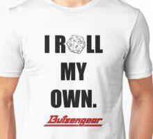 I Roll My Own. -- White Unisex T-Shirt