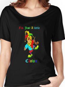 I'm Just a Little Clown--Tee Women's Relaxed Fit T-Shirt