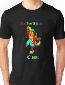 I'm Just a Little Clown--Tee Unisex T-Shirt