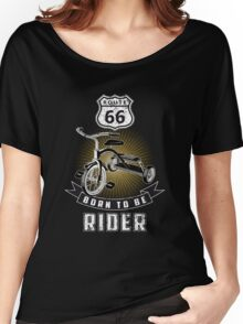 born to be rider Women's Relaxed Fit T-Shirt