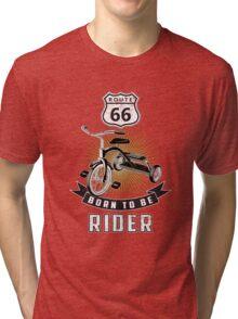 born to be rider Tri-blend T-Shirt
