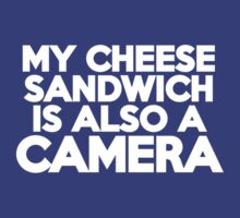 My cheese sandwich is also a camera by onebaretree