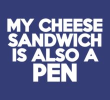 My cheese sandwich is also a pen by onebaretree