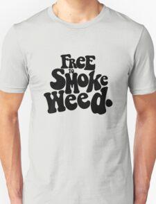 free to smoke weed T-Shirt