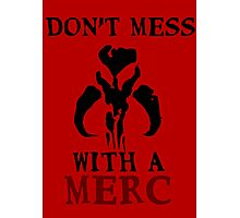 Don't Mess With A Merc - StarWars Photographic Print