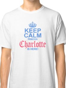 Princess Charlotte is Here Classic T-Shirt