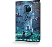 Houston we have a problem astronaut nasa Greeting Card