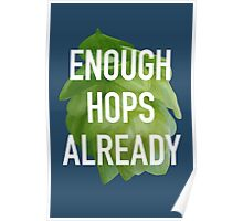 Enough hops already Poster