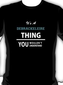 Its a DEBRACKELEIRE thing, you wouldn't understand T-Shirt
