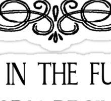 Even in the Future... Sticker