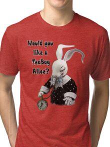 Would You Like a TeaBag Alice? Tri-blend T-Shirt