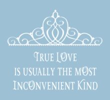 True Love is often the most Inconvenient Kind T-Shirt
