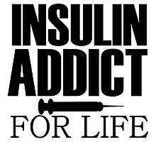 insulin addict for life funny diabetes Photographic Print