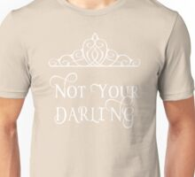Not your darling Unisex T-Shirt