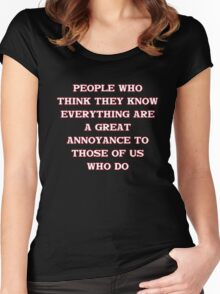 People who think they know everything... Women's Fitted Scoop T-Shirt