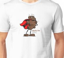 Mighty Poo! Unisex T-Shirt