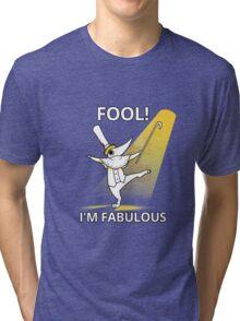 Fool i´m fabulous Tri-blend T-Shirt