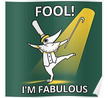 Fool i´m fabulous Poster
