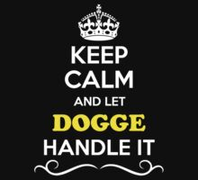 Keep Calm and Let DOGGE Handle it by yourname