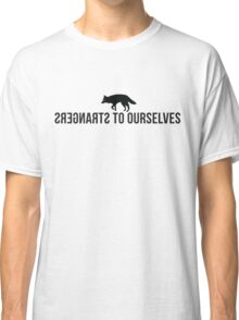 Strangers to Ourselves Classic T-Shirt