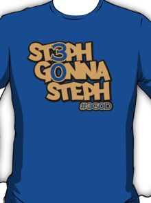 Steph Gonna Steph T-Shirt