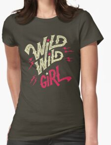 Wild Wild Girl Womens Fitted T-Shirt