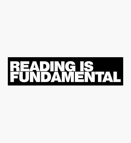 Reading is FUNDAMENTAL Photographic Print