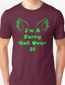 I'm A Furry Get Over It - Green T-Shirt