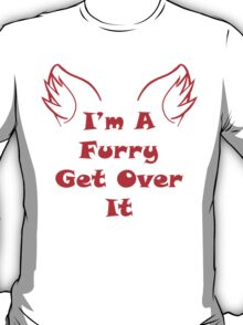 I'm A Furry Get Over It - Red T-Shirt
