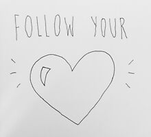 Follow Your <3 by rosehips